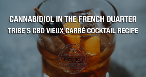 Cannabidiol In The French Quarter – Tribe's CBD Vieux Carré