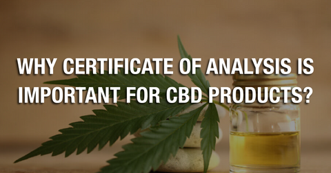 Why Certificate Of Analysis Is Important For CBD Products?