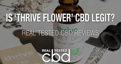 Is 'Thrive Flower' CBD Legit? – A Real Tested CBD Review