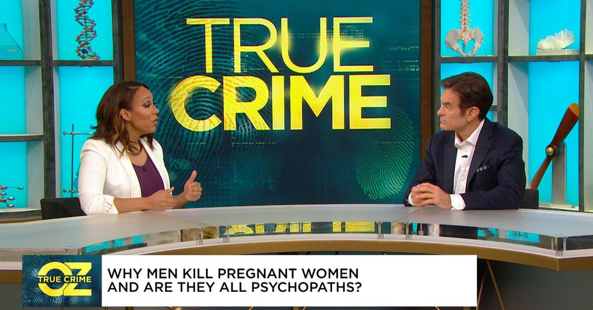 Dr. Oz Investigates Why Men Kill Pregnant Women