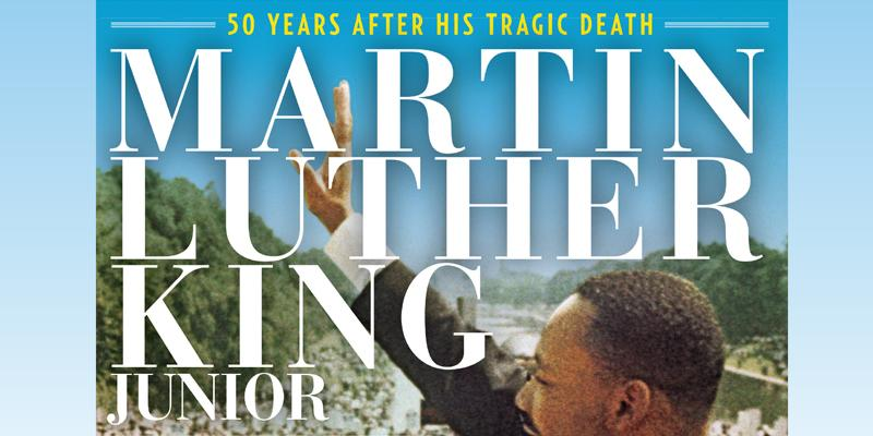 – in depth look martin luther king jr life and death 50 year anniversary hero